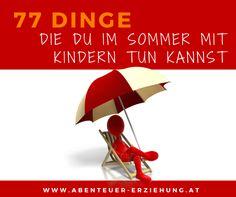 77 Dinge, die du im Sommer mit deinem Kind unternehmen kannst