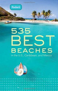 Fodor's 535 Best Beaches, 1st Edition: in the « LibraryUserGroup.com – The Library of Library User Group