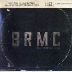Black Rebel Motorcycle Club: Beat the Devil's Tattoo Black Rebel Motorcycle Club, Motorcycle Clubs, Devil Tattoo, S Tattoo, Black Beats, Best Albums, Pictures Online, Music Pictures, Concert