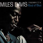 """Miles Davis - Kind of Blue is possibly the finest jazz recording ever! Recorded in 1959 with a legendary band featuring John Coltrane, Julian """"Cannonball"""" Adderley, Paul Chambers, Jimmy Cobb, Wynton Kelly, Bill Evans. Takes my breath away."""