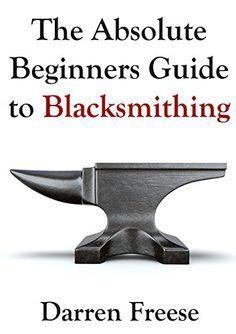 Visual Guide to Blacksmithing | Sewing, Crafts & Hobbies