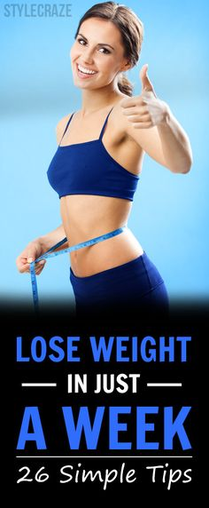 These 25 simple tips are going to help you shed the weight within a week and you are going to thank us in the end! Keep reading to learn more! #weightloss