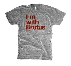 I'm with Brutus, Large