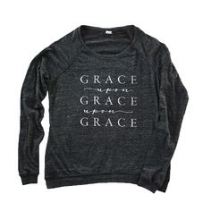 %22GRACE%20UPON%20GRACE%20UPON%20GRACE%22%20Printed%20on%20a%20Women%27s%20PulloverBrand%20-%20Alternative%20Apparel%20-%20True%20to%20SizeAvailable%20in:%20Vintage%20Black50%%20Polyester,%2038%%20Cotton,%2012%%20RayonThis%20soft%20and%20versatile%20long%20sleeve%20with%20raglan%20sleeves%20can%20be%20worn%20on%20its%20own%20or%20layered%20up.%20Small%20Side%20Slit%20At%20Hemline.%20Contains%20Organic%20