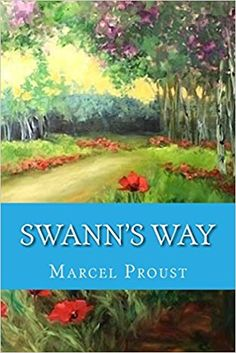 Swann's Way: Marcel Proust: 9781500560195: Amazon.com: Books