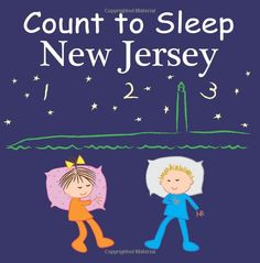 Count To Sleep New Jersey: Adam Gamble, Mark Jasper, Joe Veno: 9781602192065: Amazon.com Kids' Books
