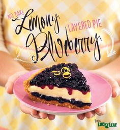 No-Bake Lemony Blueberry Layered Pie This pie is so easy that it's a perfect dessert for busy days. And there's love in every layer – those layers being Lucky Leaf Blueberry Fruit Filling and a creamy lemon filling.