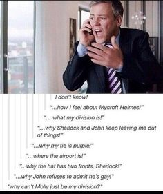 "Why John refuses to admit he's gay!<<<< ""why Molly can't just be my division!"" ;) ooh lalala Lestrade."