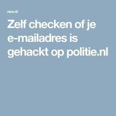 Zelf checken of je e-mailadres is gehackt op politie.nl