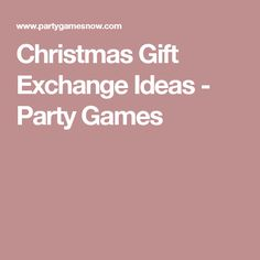 Christmas Gift Exchange Ideas - Party Games