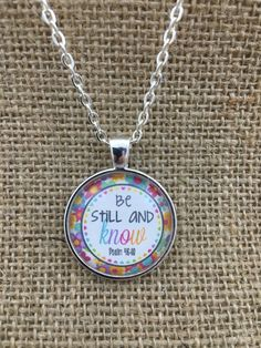 Glass pendant necklace christian pendant psalm 934 bible psalm bible verse be still and know glass pendant necklace with chain easter giftmothers day giftfriend giftreligious negle Image collections
