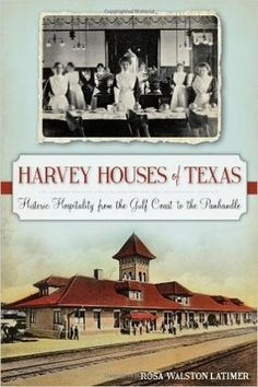 Buy Harvey Houses of Texas: Historic Hospitality from the Gulf Coast to the Panhandle by Rosa Walston Latimer and Read this Book on Kobo's Free Apps. Discover Kobo's Vast Collection of Ebooks and Audiobooks Today - Over 4 Million Titles! Harvey House, Harvey Girls, Texas History, Wild West, Vintage Advertisements, Small Towns, The Book, The Past, Coast