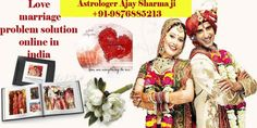 Love marriage problem solution online in india is an astrologer who can solve your love marriage problem at your home.