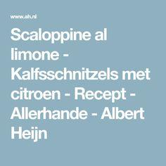 Scaloppine al limone - Kalfsschnitzels met citroen - Recept - Allerhande - Albert Heijn