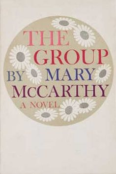 A good soap opera about 8 Vassar graduates. The Group by Mary McCarthy is on Steve's read shelf. Steve gave this book 4 stars Mary Mccarthy, Books To Read, My Books, Feminist Books, Forever Book, Rory Gilmore, Baby Boomer, Sum Up, American Life