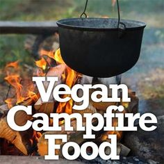 Not sure what to cook over the campfire? Try these vegan campfire food recipes! // Article by Vegan Street