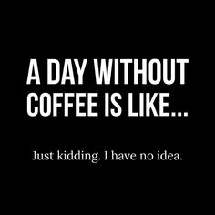 Funny coffee quotes, coffee jokes for coffee lovers. Coffee saying about a day without coffee Coffee Talk, Coffee Is Life, I Love Coffee, My Coffee, Coffee Drinks, Coffee Cups, Coffee Beans, Coffee Lovers, Coffee Meme