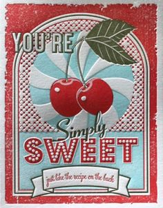 You're simply sweet (Cherry-Almond Clafouti recipe on back)