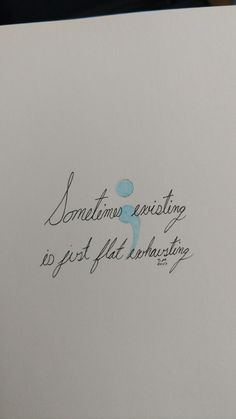 #depression #semicolonproject #semicolon #art. Sometimes existing is just flat exhausting.