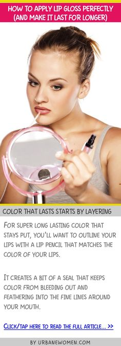 How to apply lip gloss perfectly (and make it last for longer) - Color that lasts starts by layering