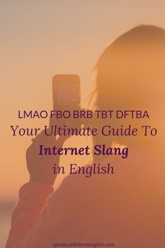 For English learners and students on social media who want to communicate more easily in English using modern Internet slang and acronyms.  http://www.speakconfidentenglish.com/english-internet-slang/?utm_campaign=coschedule&utm_source=pinterest&utm_medium=Speak%20Confident%20English%20%7C%20English%20Fluency%20Trainer&utm_content=Your%20Ultimate%20List%20of%20English%20Internet%20Slang%20on%20Social%20Media