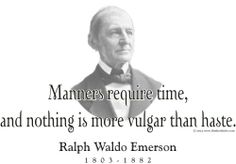 """ThinkerShirts.com presents Ralph Waldo Emerson and his famous quote """"Manners require time, and nothing is more vulgar than haste."""" Available in men, women and youth sizes"""