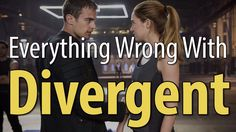 Everything Wrong With Divergent In 16 Minutes Or Less. The book was so good, they really could have done a MUCH better job making the movie.