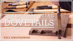 Learn How to Make 3 Dovetail Joints in: Three Essential Dovetails - Learn 3 approaches to the fundamental dovetail joint! Get techniques for beautiful and functional through, half-blind and canted joints. - via @Craftsy