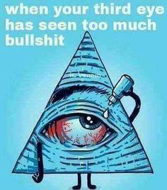Stoner Meme- When Your Third Eye has Seen Too Much Bullshit Funny Spiritual Memes, Spiritual Quotes, Funny Quotes, Funny Memes, Qoutes, Hilarious Jokes, True Memes, Spiritual Gangster, Spiritual Awakening