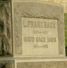 L. Frank Baum Gravesite Wrote the classic 'the wizard of oz'