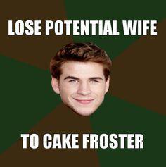 I know it hurts, Gale, but I'm here for you :) And I'm totally on your side about the stupid cake froster.