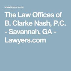 The Law Offices of B. Clarke Nash, P.C. - Savannah, GA - Lawyers.com
