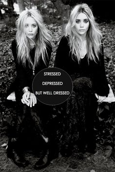 "The Olsen Twins. ""Stressed. Dressed. And Well Dressed."""