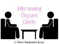 Tips and information about interviewing potential clients for your in-home daycare