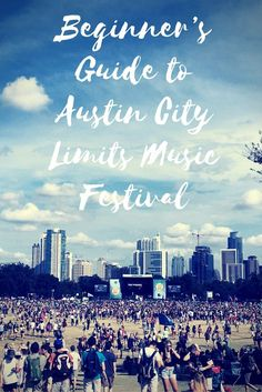 Beginner's Guide to Austin City Limits Music Festival in Austin, Texas. What to wear, what to bring, what to eat, how to see your favorite bands play up close, and other music festival tips!