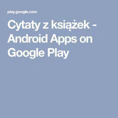Cytaty z książek - Android Apps on Google Play
