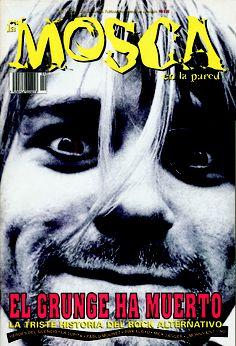 """La Mosca No. 4, con el gran close-up de Kurt Cobain (poco después de su muerte) y la leyenda """"El grunge ha muerto"""". Junio de 1994."""