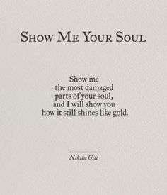 Ideas quotes poetry thoughts nikita gill for 2019 Motivacional Quotes, Poetry Quotes, Words Quotes, Sayings, Love Quotations, Old Soul Quotes, Soul Qoutes, Shine Quotes, Crush Quotes