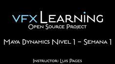 Maya Dynamics Nivel 1 - Semana 1. Tutorial VFX