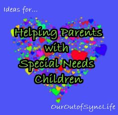 Simple and Practical Ways to Serve and Love on Parents of Children with Special Needs