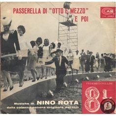 """ARTISTA: 8 E MEZZO - Federico Fellini (Musiche di Nino Rota) LATO A: PASSERELLA DI """"OTTO E MEZZO"""" LATO B: E POI"""