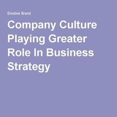 Company Culture Playing Greater Role In Business Strategy
