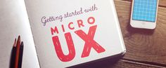 On the Creative Market Blog - Getting Started with Micro UX: a Simple Guide & 5 Fascinating Examples