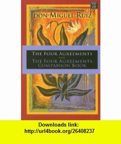 The Four Agreements and the Four Agreements Companion Book (9781602851092) Don Miguel Ruiz, Janet Mills , ISBN-10: 1602851093  , ISBN-13: 978-1602851092 ,  , tutorials , pdf , ebook , torrent , downloads , rapidshare , filesonic , hotfile , megaupload , fileserve