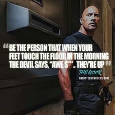 http://addicted2success.com/quotes/24-dwayne-johnson-motivational-picture-quotes/