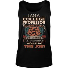 COLLEGE PROFESSOR Do This Job #gift #ideas #Popular #Everything #Videos #Shop #Animals #pets #Architecture #Art #Cars #motorcycles #Celebrities #DIY #crafts #Design #Education #Entertainment #Food #drink #Gardening #Geek #Hair #beauty #Health #fitness #History #Holidays #events #Home decor #Humor #Illustrations #posters #Kids #parenting #Men #Outdoors #Photography #Products #Quotes #Science #nature #Sports #Tattoos #Technology #Travel #Weddings #Women