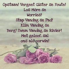 Morning Greetings Quotes, Good Morning Messages, Good Morning Good Night, Good Morning Wishes, Good Morning Quotes, Birthday Wishes For Mother, Lekker Dag, Afrikaanse Quotes, Goeie More