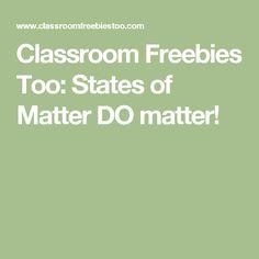 Classroom Freebies Too: States of Matter DO matter!