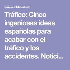 Tráfico: Cinco ingeniosas ideas españolas para acabar con el tráfico y los accidentes. Noticias de Tecnología