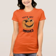 Let& get Smashed - T-Shirt - humor funny fun humour humorous gift idea T Shirt Costumes, Halloween Costumes, Funny Tshirts, Shirt Style, Your Style, Shirt Designs, Let It Be, T Shirts For Women, Collection